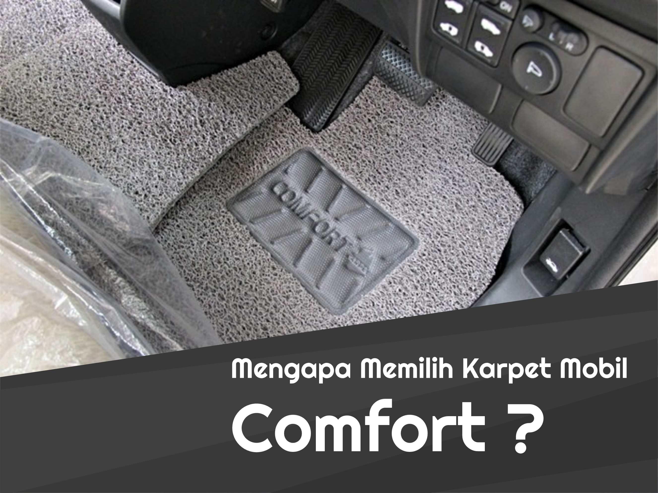 Mengapa Memilih Karpet Mobil Comfort?