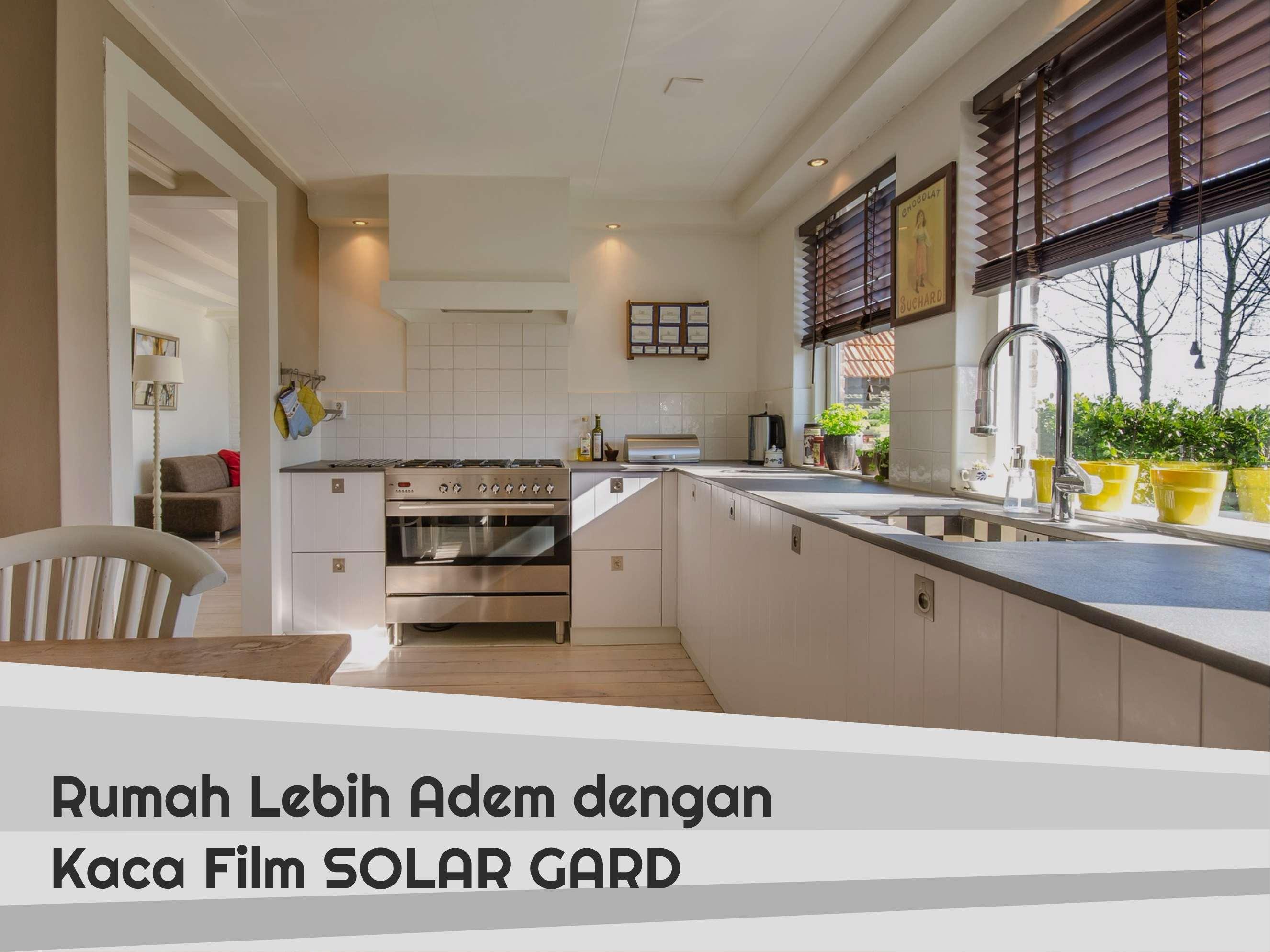 Rumah Lebih Adem Dengan Kaca Film Solar Gard
